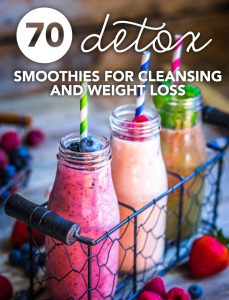 70 Detox Smoothies for Cleansing & Weight Loss