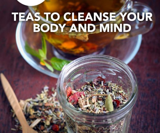 Drink these detox teas to cleanse your body and mind.