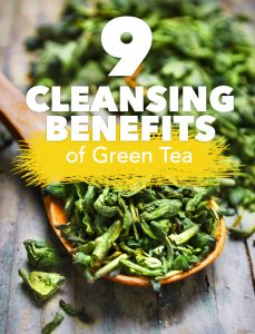 9 Cleansing Benefits of Green Tea