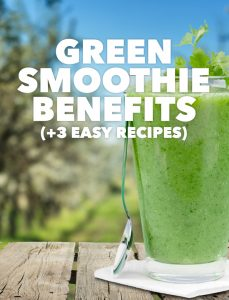 Green Smoothie Benefits (+ 3 Easy Recipes)