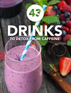 Here are some naturally energizing drinks to help you detox from caffeine.