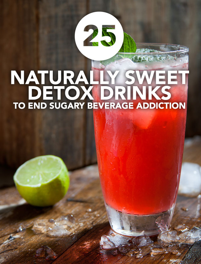 End your sugary drink habit with these naturally sweet and detoxifying drinks.