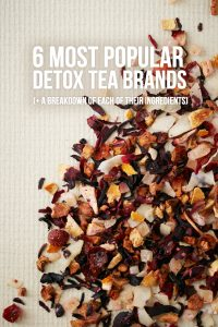 6 Most Popular Detox Tea Brands (+ A Breakdown of Their Ingredients)