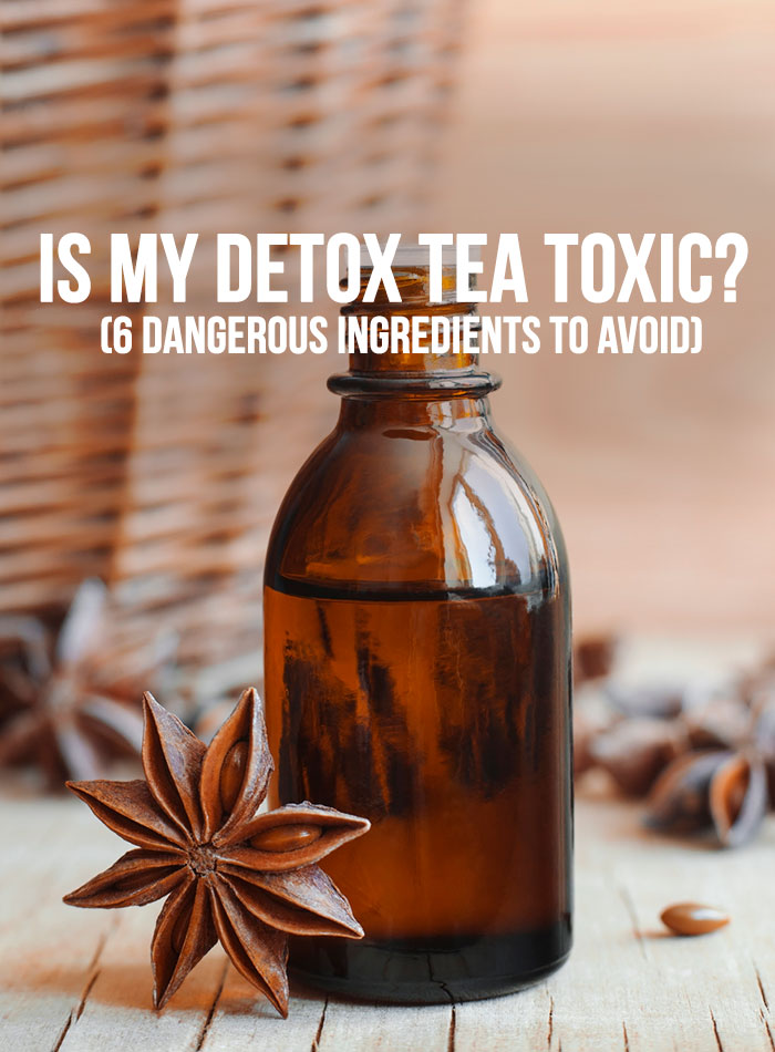 Is My Detox Tea Toxic?