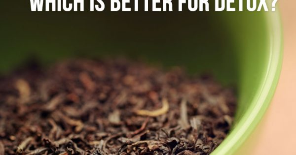 Green Tea Vs Black Tea Which Is Better For Detox