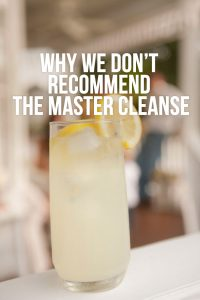Why We Don't Recommend the Master Cleanse