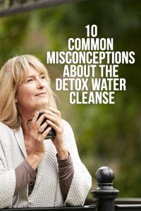 10 Common Misconceptions About the Detox Water Cleanse