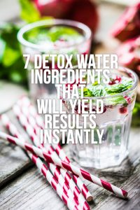 7 Detox Water Ingredients That Will Yield Results Instantly