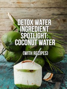 Can You Use Coconut Water as a Detox Water Base? (+ The Benefits)