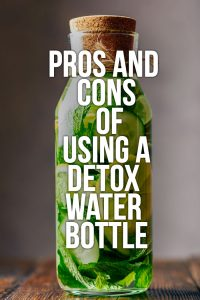 Pros and Cons of Using a Detox Water Bottle (+ Are They Safe?)