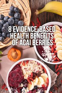 8 Evidence-Based Health Benefits of Acai Berries
