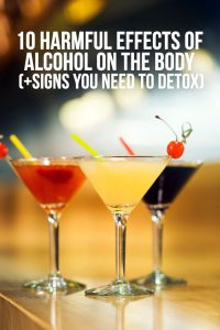 10 Harmful Effects of Alcohol on the Body (+ Signs You Need to Detox)