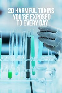 20 Harmful Toxins You're Exposed to Every Day