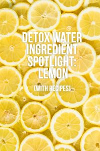 10 Really Good Reasons to Drink More Lemon Water (With Recipes)
