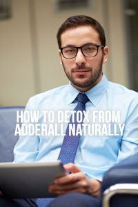 How to Detox from Adderall Naturally
